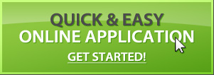 Quick and Easy Online Application Click here to get started